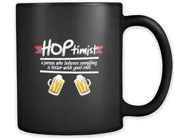 Hoptimist Optimist Better With Craft Beer Funny BLack 11oz Mug