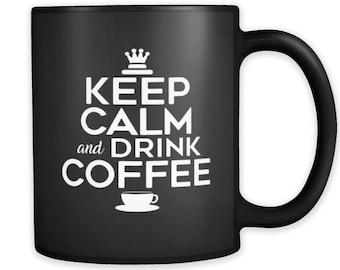 Keep Calm and Drink Coffee - Black Ceramic 11oz mug