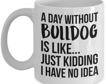 Bulldog Mug, Bulldog Gift, Bulldog Lover, Bulldog Mom, Funny Bulldog, Personalized Bulldog, Chihuahua Bulldog, Bulldog
