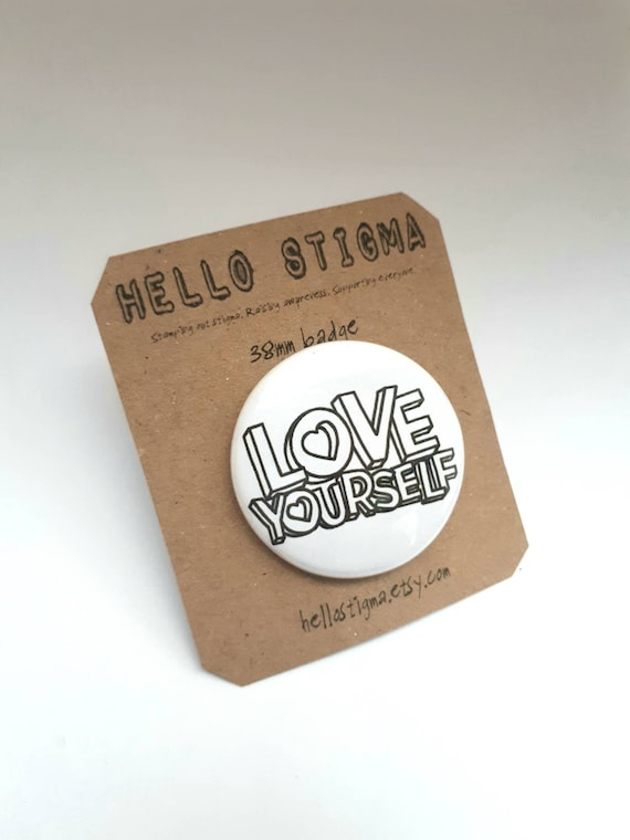 Love Yourself Badge Mental Health Gift 38mm Badge Etsy