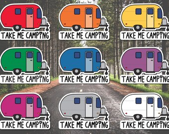 Take Me Camping Trailer Vinyl Sticker/Decal - Wide Variety of Colors Available!