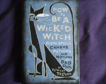 How to be a wicked witch