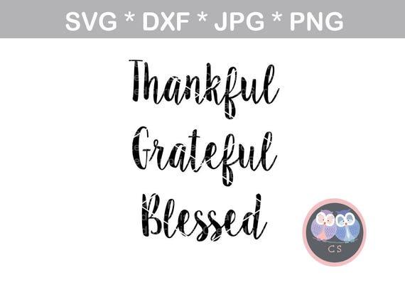 Thankful Grateful Blessed Saying Svg Dxf Png Jpg Digital Etsy
