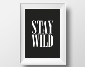 Travel Print, Travel Word Art, Printable Travel Quote, Stay Wild, Wall Art, Rustic Home Decor, Black and White, Minimalist, Instant Download