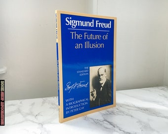 The Future of an Illusion by Sigmund Freud (Translated by James Strachey)
