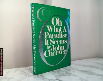 Oh What A Paradise It Seems by John Cheever (First Edition)