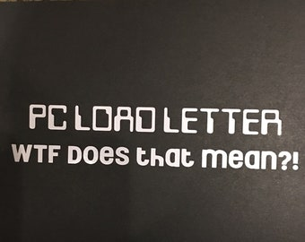 office space pc load letter vinyl cut decal