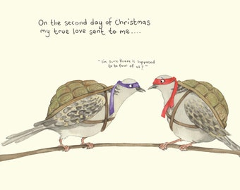 Two turtle doves Christmas card; Funny Christmas card; TMNT; Humour ; 2nd day of Christmas card; Twelve days of Christmas; Illustration
