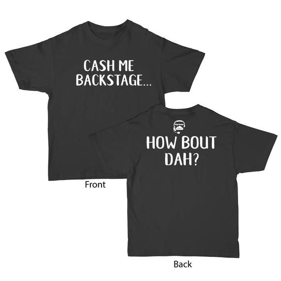 best cheap footwear to buy Cash Me Backstage T-Shirt