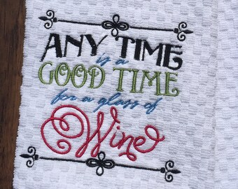 bf0209b97 Anytime is a good time for a glass of wine Embroidered Hand Towel