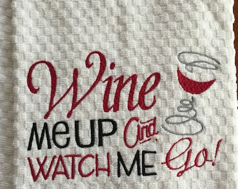Wine me up and Watch me Go Hand Towel