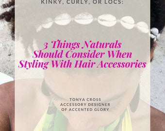 Styling With Hair Accessories Guide - Styling Guide - E-Guide - E-Book - Natural Hair Accessory - Natural Hair - Afro Hair - Locs