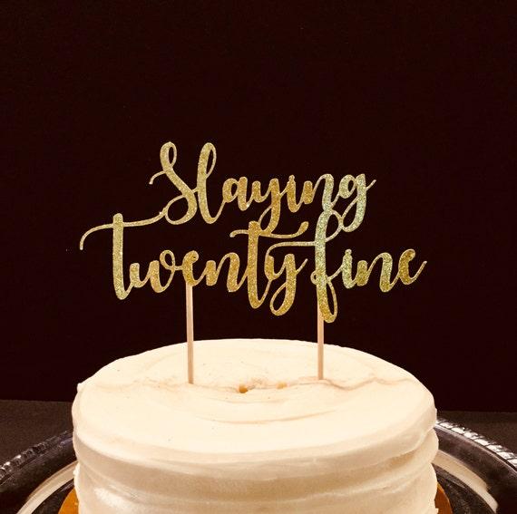 Outstanding Slaying Twenty Fine Birthday Cake Topper A Etsy Personalised Birthday Cards Veneteletsinfo