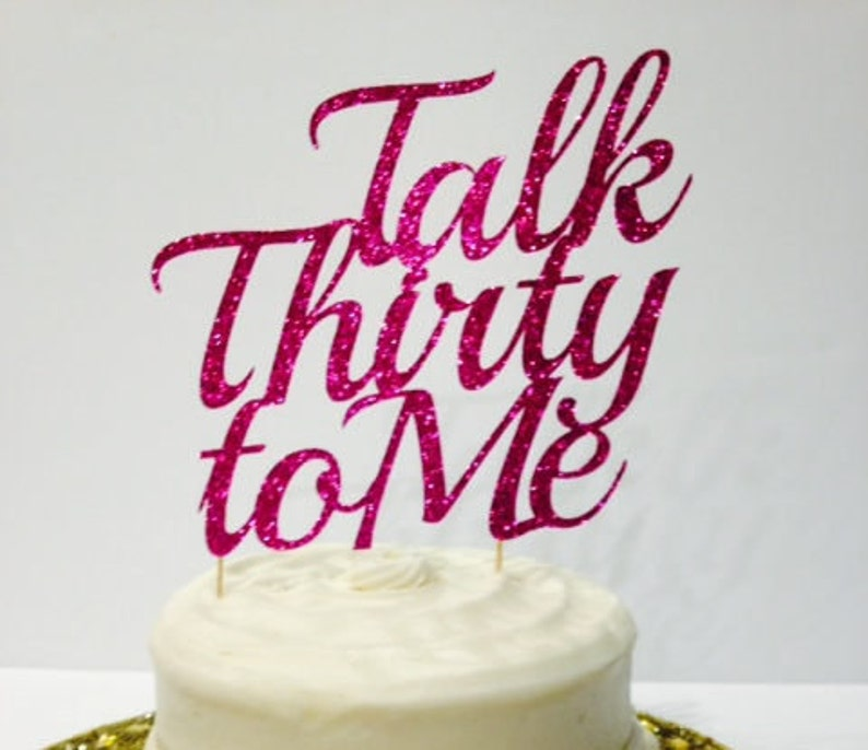 Happy 30th Birthday Talk Thirty To Me In Sparkling
