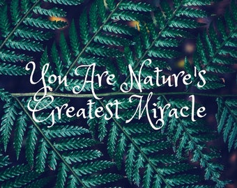 You Are Nature's Greatest Miracle Leaf Computer Wallpaper Monitor Background