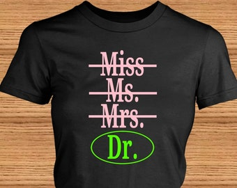 7f5f67a4bacfb Miss Ms Mrs Dr Pink And Green T-Shirts ~ Tees For Grads ~ Graduation T-Shirt  ~ PhD T-Shirt