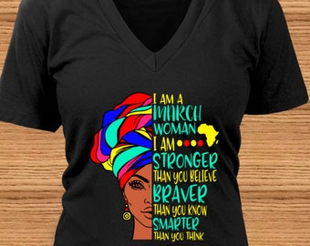 I Am A March Woman - I Am Stronger Than You Believe, Braver Than You Know, Smarter Than You Think ~ African-American Woman ~ Birth Month