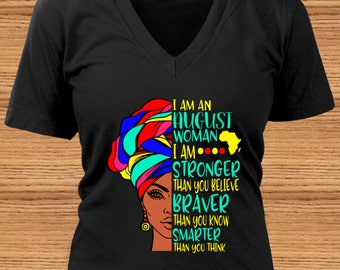 I Am An August Woman - I Am Stronger Than You Believe, Braver Than You Know, Smarter Than You Think ~ African-American Woman ~ Birth Month