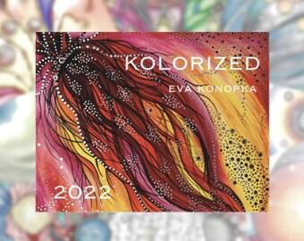 KOLORIZED 2022 Wall Calendar by eva konopka - PRE-ORDER by November 15, 2021