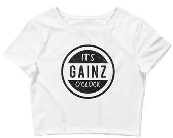 Workout Gym Crop Top It's Gains O'clock Women Who Love Fitness Crossfit Bodybuilding Being Strong Beautiful Lift Weights and Build Muscles