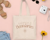 Balance & Boundaries Canvas Tote Bag | Tote Bag With Quote | Positive Quote | Canvas Bag | Market Tote | Grocery Bag | cottage core