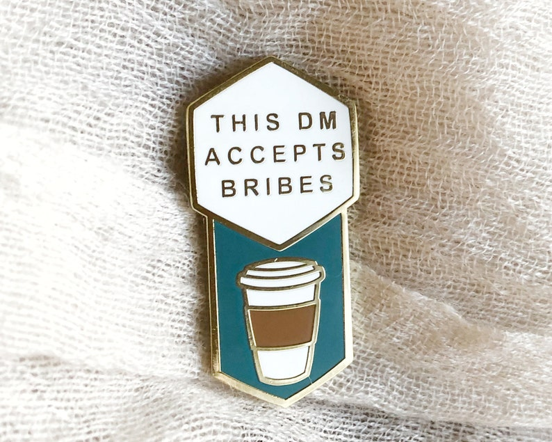 This DM Accepts Bribes Coffee  Dungeon Master enamel pin  image 0