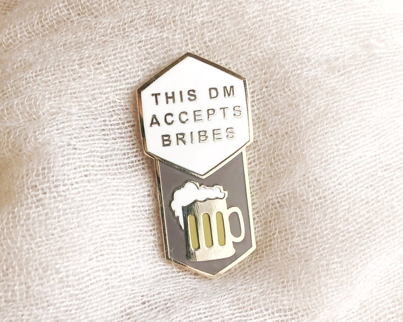This DM Accepts Bribes Beer  Dungeon Master enamel pin  image 0