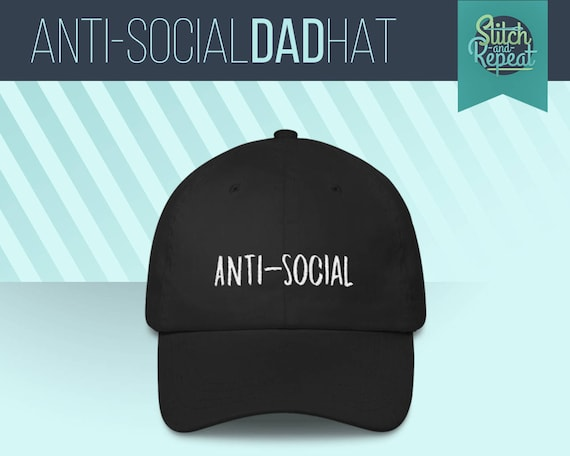 057e5e02cdc Anti Social Dad Hat Dad Hat Embroidered Hat Go Away Leave