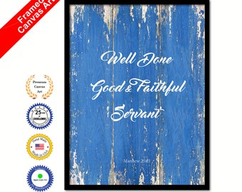 Well Done Good & Faithful Servant Matthew 25:21 Bible Verse Scripture Quote Canvas Print with Picture Frame Home Decor Wall Art Gift Ideas