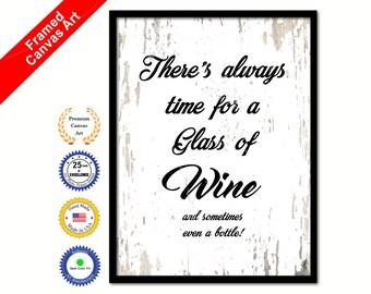 Es Ist Immer Zeit Für Ein Glas Wein U0026 Irgendwann Einmal Eine Flasche Zitat  Leinwand Drucken