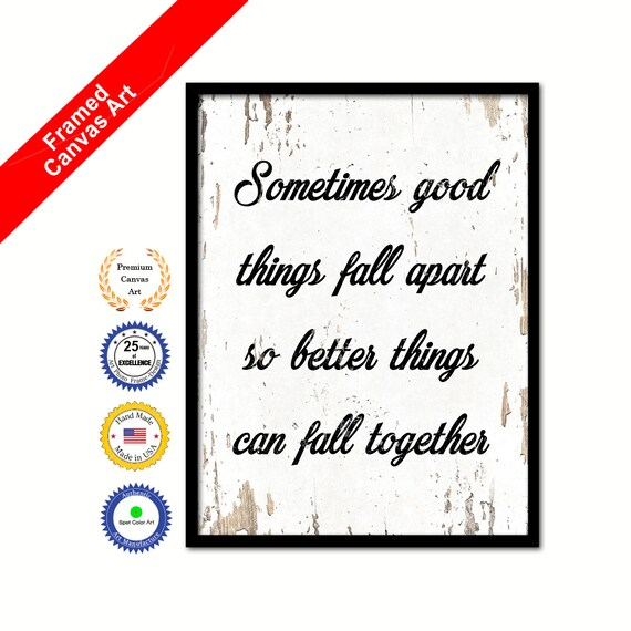 Sometimes Good Things Fall Apart Motivational Quote Saying Etsy