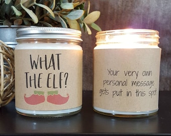 Funny Candle, Scented Soy Candle, Personalized Candle Gift, Handmade Candle, Christmas Candle,  Christmas Gift, What the Elf