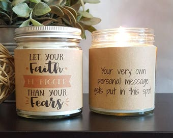 Let Your Faith Be Bigger Than Your Fears, Scented Soy Candle, 8 oz Soy Candle, Personalized Candle, motivational gift, Inspirational gift