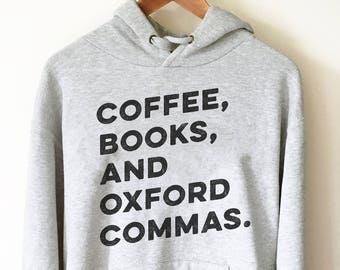 Coffee, Books and Oxford Commas Hoodie - book lover - book lover gift - bookworm gift - bibliophile - Grammar Vocabulary Punctuation