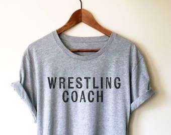 bac71f58b Wrestling Coach Unisex Shirt - Coach Gift, Wrestling Coach, Wrestler,  Wrestling, Wrestling Fan, Wrestling T-Shirt, Coaches Gift