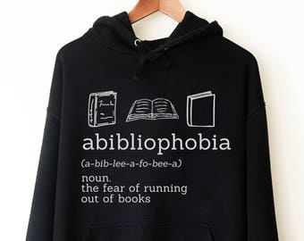 Abibliophobia Hoodie - book lover hoodie - book lover gift - reading shirt - book lover gifts - bookworm gift - bibliophile