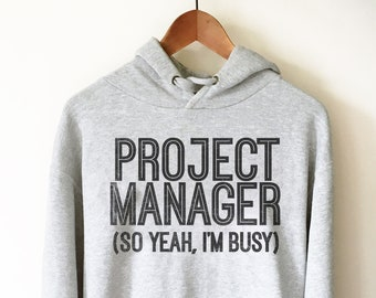 Project Manager Hoodie - Project Manager Shirt, Manager Shirt, Funny Coworker Gift, Boss Gifts, Boss Lady, SEO Gift, Gift For Colleague