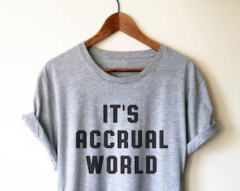 5bfa7e10 It's Accrual World Unisex Shirt - Accountant Shirt, Accountant Gift,  Accountant, Accounting Degree, Accountant Jokes