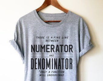748b7869 Numerator And Denominator Unisex Shirt - Math funny t-shirt, Funny math  shirt, Math geek shirts, Math teacher tee, Mathematics, Math shirt