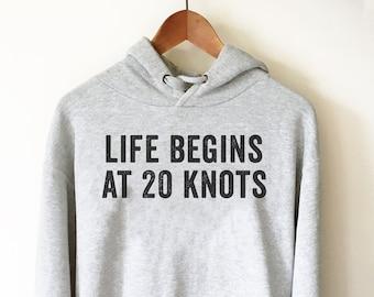 Life Begins At 20 Knots Hoodie - Kitesurf Shirt, Kitesurf Gift, Kite Surf Shirt, Kite Surf Gift, Kite Shirt, Beach Shirt