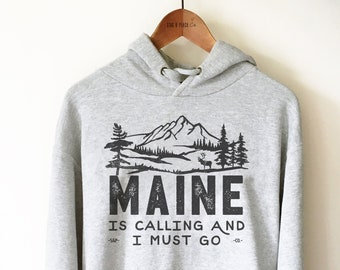 88d418299f Maine Hoodie - Maine Is Calling   I Must Go