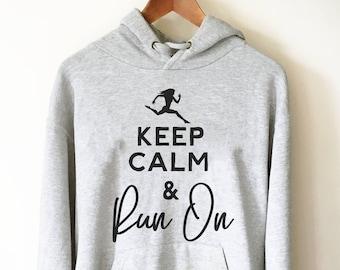 Keep Calm & Run On Hoodie - Running Hoodie, Running shirt, Marathon hoodie, Funny running shirt, Running gifts, Marathon shirts