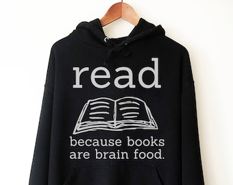Read Because Books Are Brain Food Hoodie -book lover hoodie - book lover gift - reading shirt - book lover gifts - bookworm gift