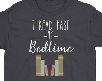 I Read Past My Bedtime Kids Shirt -  book lover t shirts - book lover gift - reading shirt - book lover gifts - bookworm gift