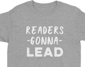 Readers Gonna Lead Kids Shirt - book lover t shirts - book lover gift - reading shirt - book lover gifts - bookworm gift - bibliophile