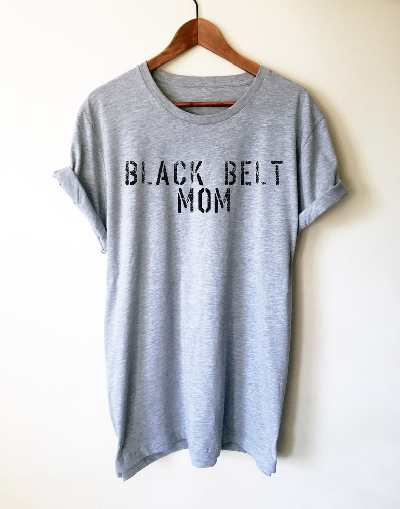 Black Belt Mom Unisex Shirt - Karate Shirt, Karate Gift, Karate Mom, Sports  Mom, Cheer Mom, Martial Arts, Judo, Jiu Jitsu, Kung Fu