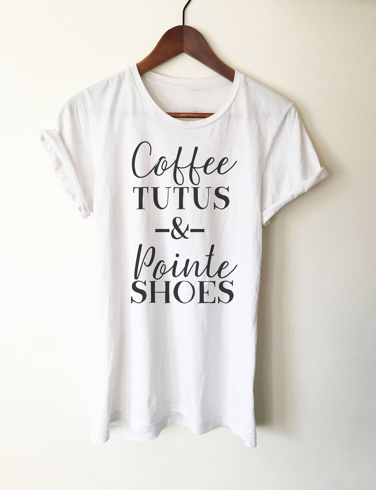 coffee tutus & pointé shoes shoes unisex shirt | ballet shirt | dance shirt | ballerina shirt | ballet | ballerina | dancer gift
