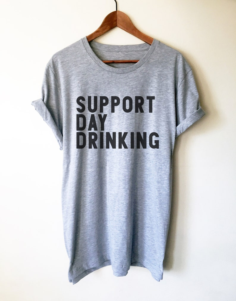 16980e2d Support Day Drinking Unisex Shirt Day Drinking Shirt | Etsy