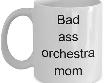 Orchestra Mom gift Idea - Bad ass orchestra Mom- Funny coffee Cup