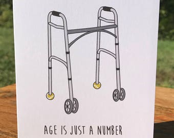 Age is Just a Number / Walker Birthday Card / Funny Birthday Greeting / Humorous Birthday Card